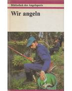 Wir angeln - Göllner, Armin