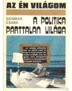 A politika parttalan világa - Gombár Csaba