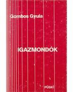Igazmondók - Gombos Gyula