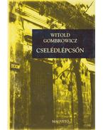 Cselédlépcsőn - Gombrowicz, Witold