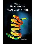 Transz-Atlantik - Gombrowicz, Witold
