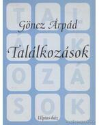 Találkozások - Göncz Árpád