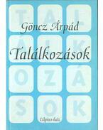 Találkozások (dedikált) - Göncz Árpád