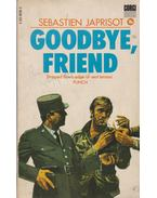 Goodbye, Friend - Japrisot, Sebastien