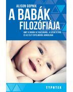A babák filozófiája - Gopnik, Alison