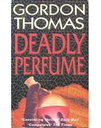 Deadly Perfume - Gordon Thomas