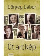 Öt arckép - Görgey Gábor