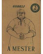 A mester - Gorkij, Makszim