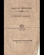 Magyar Hírmondó. I. évfolyam, második szakasz. (40 lapszám és 6 tóldalék az 1792. évi évfolyamból.)  - Magyar Hírmondó, IX. évfolyam, 9-18. szám. (10 lapszám az 1800. évi évfolyamból.) - Görög Demeter (szerk.), Kerekes Sámuel (szerk.)