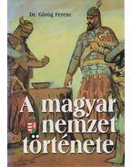 A magyar nemzet története - Görög Ferenc