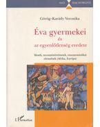 Éva gyermekei és az egyenlőtlenség eredete - Görög-Karády Veronika
