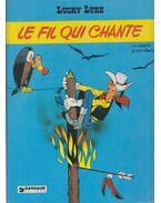 Lucky Luke - Le fil Qui Chnante - Goscinny, Morris