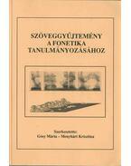 Szöveggyűjtemény a fonetika tanulmányozásához - Gósy Mária, Menyhárt Krisztina