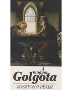A magyar Golgota - Gosztonyi Péter