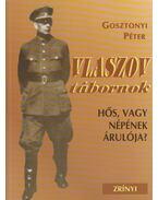 Vlaszov tábornok - Gosztonyi Péter