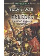 Dawn of War - Ébredés - Goto, C. S.