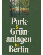 Park & Grün anlagen in Berlin - Gottfried Funeck, Waltraud Schönholz, Fritz Steinwasser