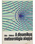A dinamikus meteorológia alapjai - Götz Gusztáv, Rákóczi Ferenc