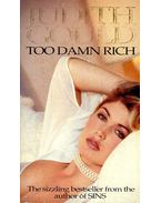 Too Damn Rich - Gould, Judith