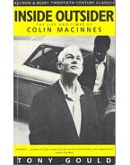 Inside Outsider – The Life and Times of Colin Macinnes - GOULD, TONY