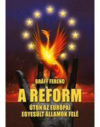 A reform -Úton az Európai Egyesült Államok felé - Gräff Ferenc