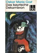Das bayrische Dekameron - Graf, Oskar Maria