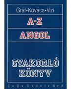 A-Z Angol - Gyakorló könyv - Gráf Zoltán Benedek, Kovács János, Vizi Katalin