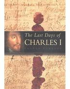 The Last Days of Charles I - Graham Edwards