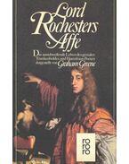 Lord Rochesters Affe - Das ausschweifende Leben des genialen Trunkenboldes und Hurenhaus-Poeten - Graham Greene