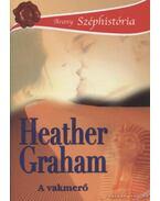 A vakmerő - Graham, Heather