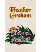 Trópusi éjszakák - Graham, Heather