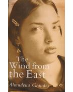 The Wind from the East - Grandes, Almudena