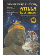 Atilla és a hunok (aláírt) - Grandpierre Attila