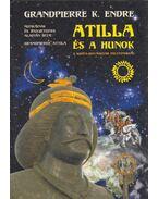 Attila és a hunok - Grandpierre Attila