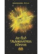 Az Élő Világegyetem könyve - Grandpierre Attila