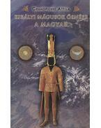 Királyi mágusok ősnépe a magyar (dedikált) - Grandpierre Attila