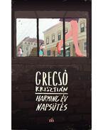 Harminc év napsütés - Grecsó Krisztián