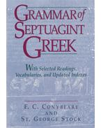Grammar of Septuagint Greek - F. C. Conybeare, St. George Stock