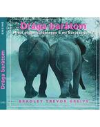 Drága barátom - Greive, Bradley Trevor