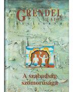 A szabadság szomorúsága (dedikált) - Grendel Lajos
