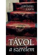 Távol a szerelem - ÜKH 2012 - Grendel Lajos