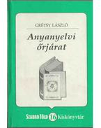 Anyanyelvi őrjárat (dedikált) - Grétsy László