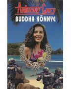 Buddha könnye - Grey Anthony