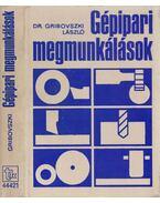 Gépipari megmunkálások - Gribovszki László