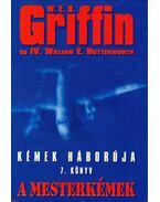 A mesterkémek - Griffin W. E. B, IV. William E. Butterworth