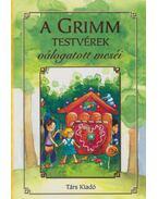 A Grimm testvérek válogatott meséi - Grimm