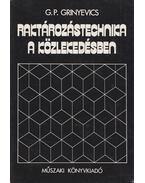Raktározástechnika a közlekedésben - Grinyevics, G. P.