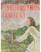 Carolinában történt - Griswold, Francis