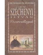 Vezércsillagok - Gróf Széchenyi István