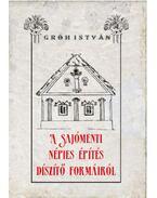 A sajómenti népies építés díszítő formáiról - Gróh István